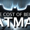 Just how much would it cost to become BATMAN?