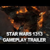 &#8220;Star Wars 1313&#8243; &#8211; This ain&#8217;t your Daddy&#8217;s Star Wars
