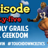 Podcast Episode 45 &#8211; Nacho Supremo Bowl! Touchdown Celtics part deux!