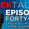 Podcast Episode 46 &#8211; GEEK TALKS!