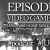 Episode 54 – Video Game Unit (but also Walking Dead and movies!)
