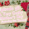 Episode 58: A Very Geeky Mother's Day – Featuring Nat Thomas!
