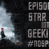 Episode 60: Star Trek Into Geekiness (No Spoilers!)