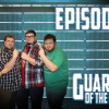 Episode 101: Guardians of the Geekery