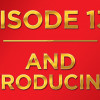 Episode 134: And Introducing…