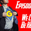 Episode 135: We Could Be Heroes