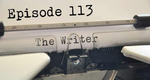 Episode 113: The Writer